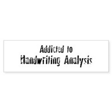 Addicted to Handwriting Analy Bumper Bumper Sticker