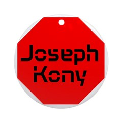 Stop Sign Joseph Kony Ornament (Round)
