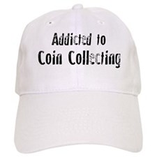 Addicted to Coin Collecting Baseball Cap