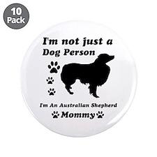 "Australien Shepherd Mommy 3.5"" Button (10 pack)"