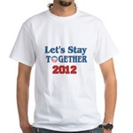 Let's Stay Together 2012 White T-Shirt