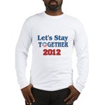 Let's Stay Together 2012 Long Sleeve T-Shirt