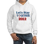 Let's Stay Together 2012 Hooded Sweatshirt
