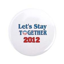 "Let's Stay Together 2012 3.5"" Button"