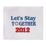 Let's Stay Together 2012 Throw Blanket