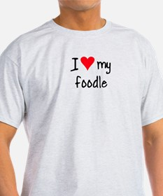 I LOVE MY Foodle T-Shirt