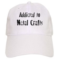 Addicted to Metal Crafts Baseball Cap