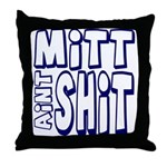 Mitt Ain't Shit! Throw Pillow