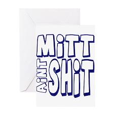 Mitt Ain't Shit! Greeting Card