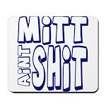 Mitt Ain't Shit! Mousepad