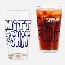 Mitt Ain't Shit! Drinking Glass