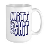 Mitt Ain't Shit! Large Mug