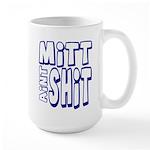 Mitt Ain't Shit! Large Mug
