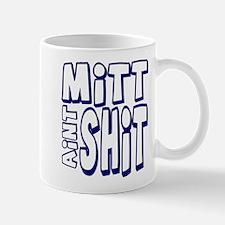 Mitt Ain't Shit! Small Small Mug