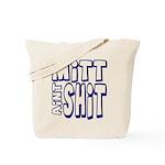 Mitt Ain't Shit! Tote Bag