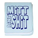 Mitt Ain't Shit! baby blanket