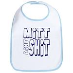 Mitt Ain't Shit! Bib