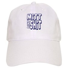 Mitt Ain't Shit! Baseball Cap