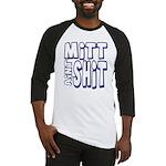 Mitt Ain't Shit! Baseball Jersey