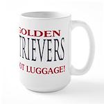 Dogs Are Not Luggage Large Mug