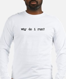 Why do i run? - Front/Back Long Sleeve T-Shirt