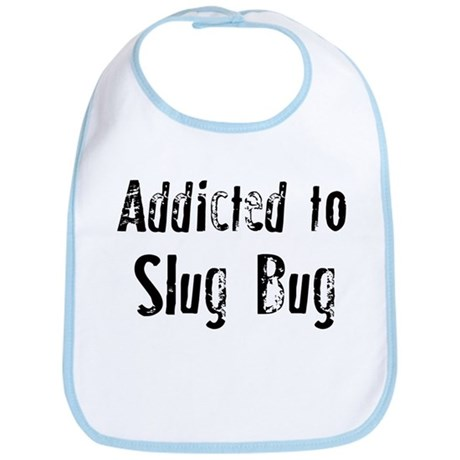 Addicted to Slug Bug Bib