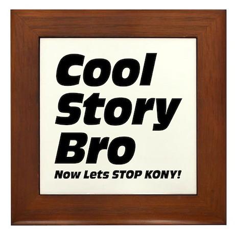 Cool Story Bro: Now Lets Stop Kony Framed Tile