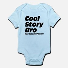 Cool Story Bro: Now Lets Stop Kony Infant Bodysuit
