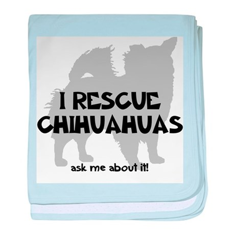 I RESCUE Chihuahuas baby blanket