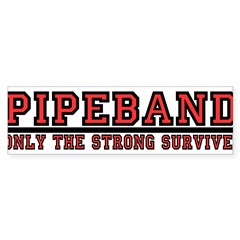 Pipe Band: Only the Strong Su Bumper Sticker