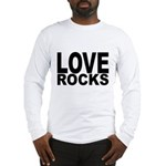 LOVE ROCKS Long Sleeve T-Shirt