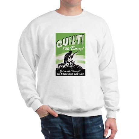 Quilt For Victory! Sweatshirt