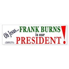 Frank Burns is our President
