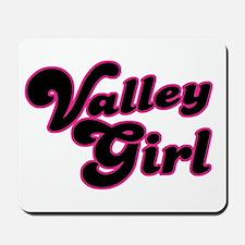 Valley Girl #1 Mousepad