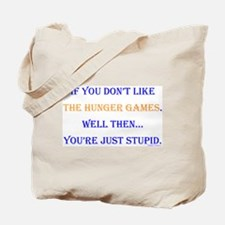 HG- Youre Stupid Tote Bag