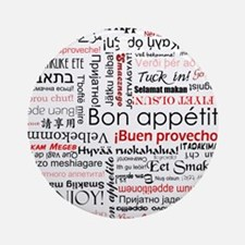 Bon appetit in different lang Ornament (Round)