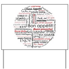 Bon appetit in different lang Yard Sign