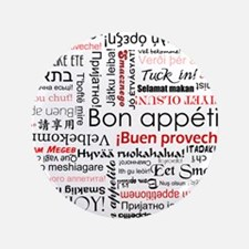 "Bon appetit in different lang 3.5"" Button"