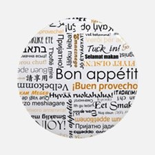 Bon Appetit in many languages Ornament (Round)