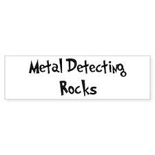 Metal Detecting Rocks Bumper Bumper Sticker