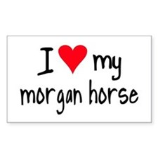 I LOVE MY Morgan Horse Decal