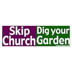 Skip Church, Dig a Garden Bumper Sticker