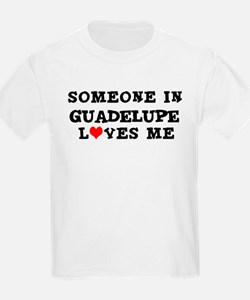 Someone in Guadelupe Kids T-Shirt