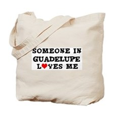 Someone in Guadelupe Tote Bag