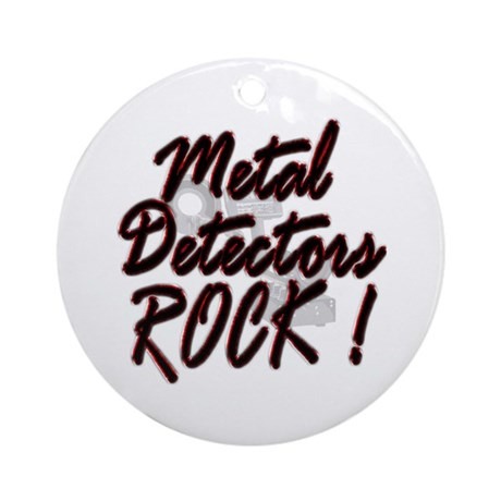 Metal Detectors Rock ! Ornament (Round)
