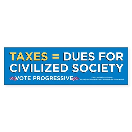 Taxes Equal Dues (Bumper Sticker)