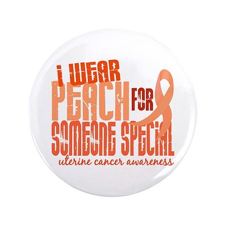 "I Wear Peach 6.4 Uterine Cancer 3.5"" Button"