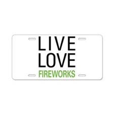 Live Love Fireworks Aluminum License Plate