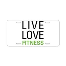 Live Love Fitness Aluminum License Plate