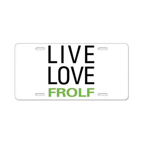 Live Love Frolf Aluminum License Plate